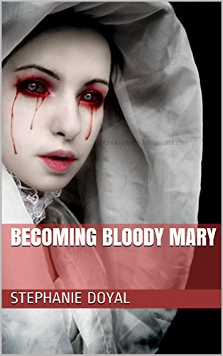 Becoming Bloody Mary by [Doyal, Stephanie]