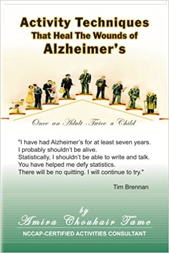Activity Techniques: That Heal the Wounds of Alzheimer\'s: Amira C ...