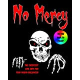No Mercy: The Creepiest Line Arts for Year-round Halloween (Coloring from the Crypt Book 1)