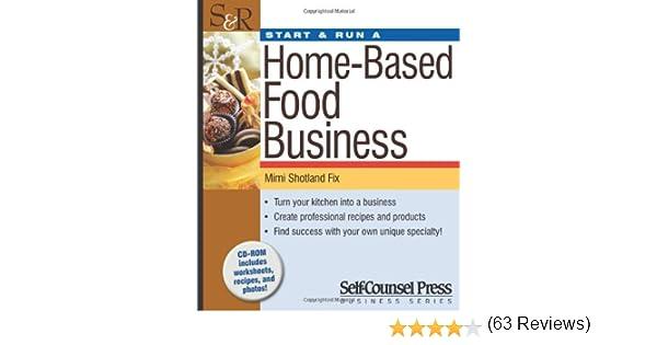 Start & Run a Home-Based Food Business (Start & Run Business ...
