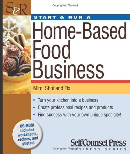 Read Online Start & Run a Home-Based Food Business (Start and Run A) pdf epub