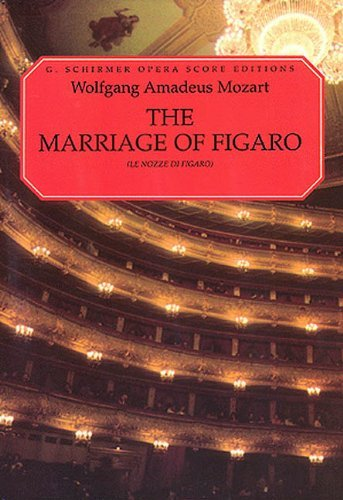By Wolfgang Amadeus Mozart - The Marriage of Figaro (Le Nozze di Figaro): Vocal Score, in Italian and English: (Sheet Music): 1st (first) Edition