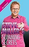 Steve Miller's Slimming Secrets, Steve Miller, 1843587890