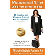 UNconventional Nurse: Going from Burnout to Bliss!