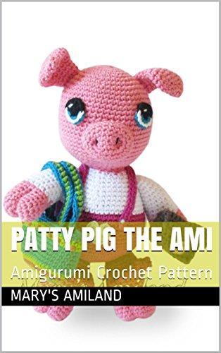 Patty Pig The Ami Amigurumi Crochet Pattern Kindle Edition By