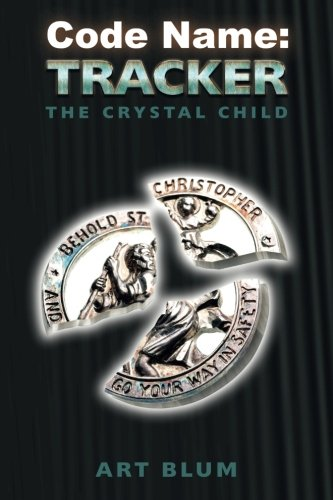 Read Online Code Name: Tracker: The Crystal Child pdf epub