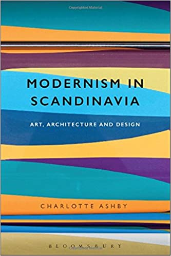 Modernism in Scandinavia: Art, Architecture and Design