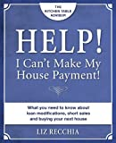 Help! I Can't Make My House Payment, Liz Recchia, 098869400X