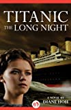 Front cover for the book Titanic: The Long Night by Diane Hoh