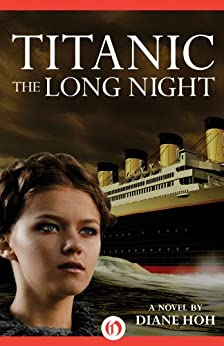 Titanic: The Long Night by [Hoh, Diane]