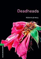 Oxford Bookworms Library: 10. Schuljahr, Stufe 3 - Deadheads: Reader