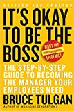 img - for It's OK to Be the Boss: The Step-by-Step Guide to Becoming the Manager Your Employees Need book / textbook / text book