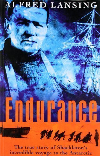 Endurance: Shackleton's Incredible Voyage to the Antarctic by Lansing, Alfred (2000) Paperback