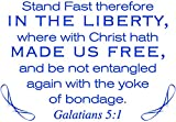 Omega Galatians 5:1 - Stand Fast therefore IN THE LIBERTY,… Vinyl Decal Sticker Quote - Small - Brilliant Blue