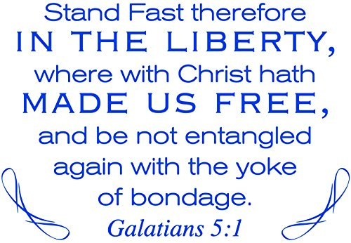 Omega Galatians 5:1 - Stand Fast therefore IN THE LIBERTY,… Vinyl Decal Sticker Quote - Small - Brilliant Blue by Omega