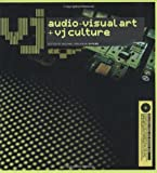 VJ (includes DVD): Audio-Visual Art and VJ Culture