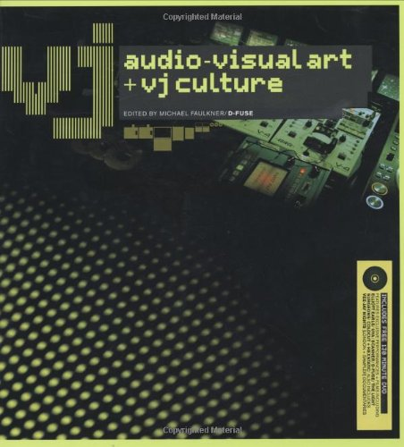 VJ (includes DVD): Audio-Visual Art and VJ Culture by Laurence King