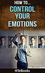 How To Control Your Emotions (How To eBooks Book 26) (English Edition)