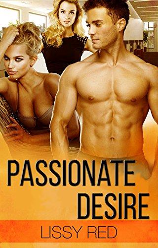 THREESOME ROMANCE: Passionate Desire (Menage, MFF, Romance, Dirty Desire, Passion)