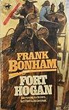 Fort Hogan, Frank Bonham, 0425045625