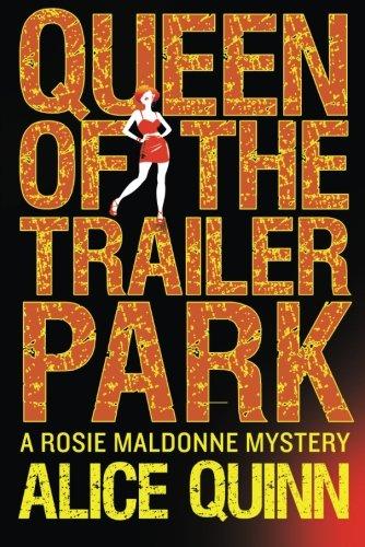 Queen of the Trailer Park (Rosie Maldonne's World)