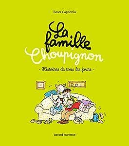 """Afficher """"La famille Choupignon n° 1 Histoires de tous les jours"""""""