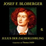 Julius, der Zauberlehrling | Josef F. Bloberger