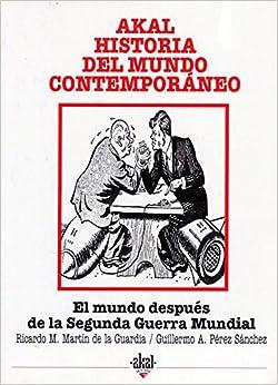 El Mundo Después De La Segunda Guerra Mundial por Ricardo Manuel Martín De La Guardia Gratis