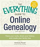 The Everything Guide to Online Genealogy: Trace Your Roots, Share Your History, and Create Your Family Tree