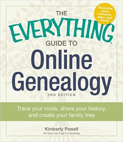 The Everything Guide To Online Genealogy Trace Your Roots Share
