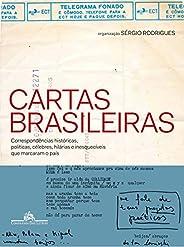 Cartas brasileiras - Correspondências históricas, políticas, célebres, hilárias e inesquecíveis que marcaram o