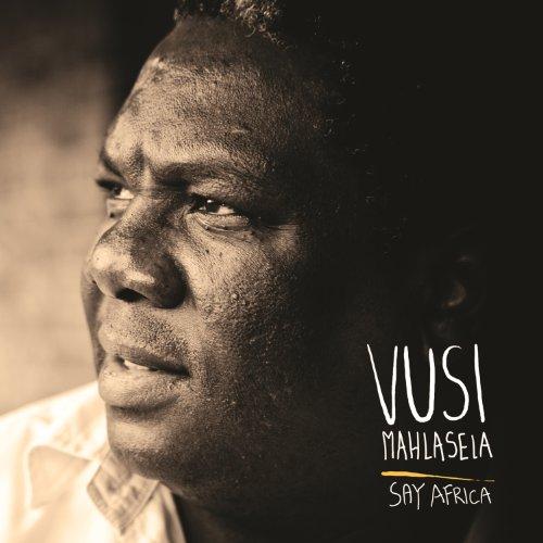 Vusi mahlasela say africa (cd, album) | discogs.