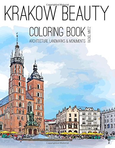 Krakow Beauty - Coloring Book: Architecture, Landmarks & Monuments Sketches to Color