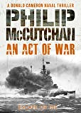 Download An Act of War (Donald Cameron Naval Thriller Book 4) in PDF ePUB Free Online