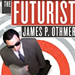 The Futurist | James P. Othmer