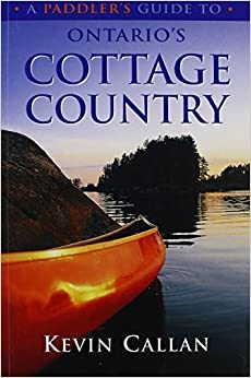 Book A Paddler's Guide to Ontario's Cottage Country by Kevin Callan (2003-03-13)