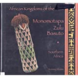 Monomotapa, Zulu, Basuto: Southern Africa (African Kingdoms of the Past)