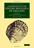 A Monograph of the Eocene Mollusca of England: Volume 2, a Monograph of the Eocene Bivalves of England, Searles V. Wood, 1108076939