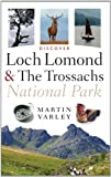 Discover Loch Lomond and the Trossachs National Park, Varley, Martin, 1841588350
