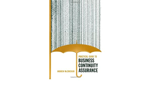 practical guide to business continuity assurance mccrackan andrew