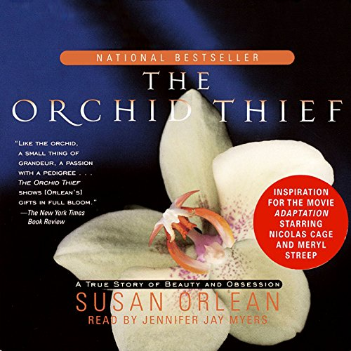 Meyers Orchid - The Orchid Thief: A True Story of Beauty and Obsession