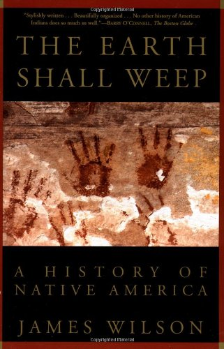The Earth Shall Weep: A History of Native America