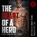 The Heart of a Hero: A Love Struck Bad Boys Romance Audiobook by Amber Burns Narrated by D. C. Cole