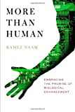 Book cover image for More Than Human: Embracing the Promise of Biological Enhancement
