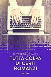 Tutta colpa di certi romanzi (Forever) (Italian Edition)