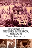 Cooking Up History in Elston, Missouri