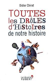 Toutes les drôles d'histoires de notre histoire, Chirat, Didier