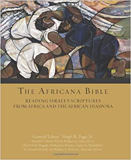 The Africana Bible: Reading Israels Scriptures from Africa and the African Diaspora