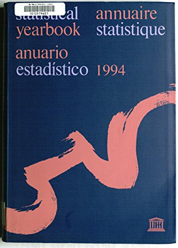 Unesco Yearbook - Statistical Yearbook = Annuaire Statistique = Anuario Estadistico 1994 (UNESCO Statistical Yearbook)