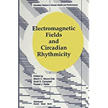 Electromagnetic Fields and Circadian Rhythmicity (Circadian Factors in Human Health and Performance)